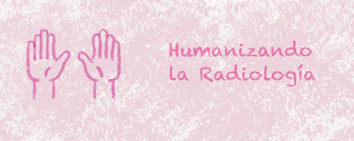 Humanizando la radiología
