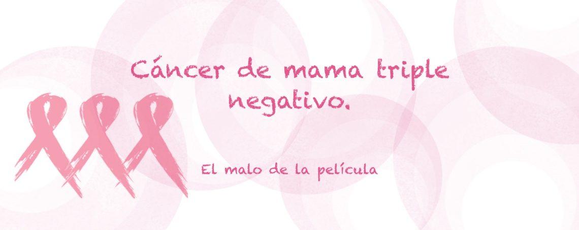 Cáncer de mama triple negativo