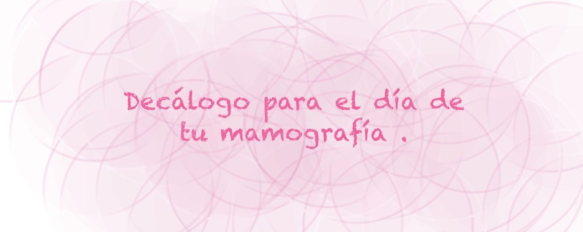 Decálogo para tu mamografía