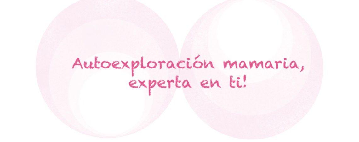 autoexploracion mamaria experta en ti