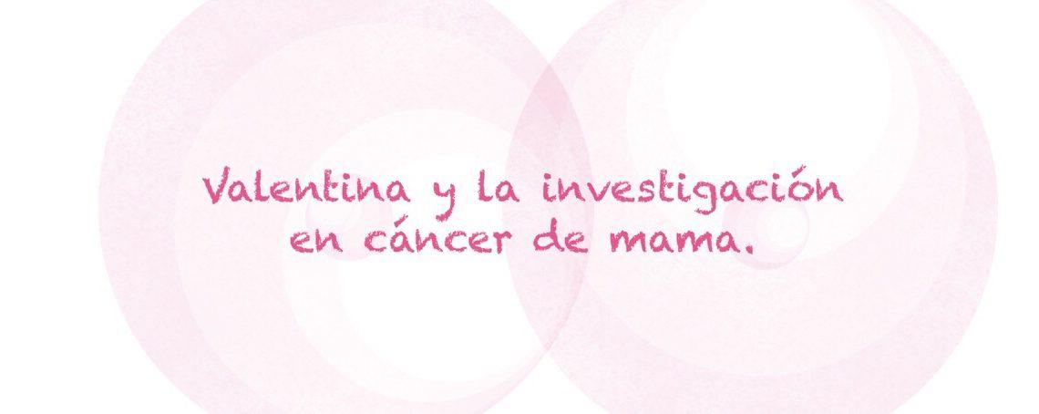 valentina-y-la-investigacion-en-cancer-de-mama
