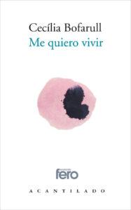 Portada del libro: Me quiero vivir de Cecília Bofarull